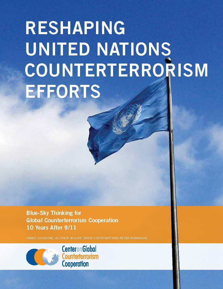 Reshaping United Nations Counterterrorism Efforts: Blue-Sky Thinking for Global Counterterrorism Cooperation 10 Years After 9/11