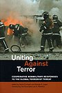 Uniting Against Terror: Cooperative Nonmilitary Responses to the Global Terrorist Threat